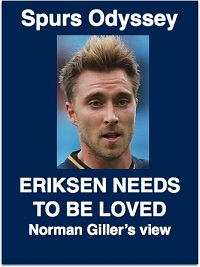 Norman Giller says Eriksen needs to be loved