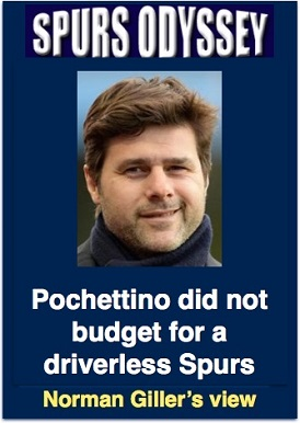 Pochettino did not budget for a driverless Spurs